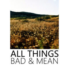 Of Ennui: All Things Bad & Mean